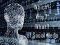 The Which What And Why Of Social Media for Business
