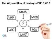 The why and how of moving to php 5.4/5.5
