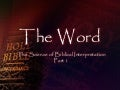 The Word - The Science of Biblical Interpretation - Part 1