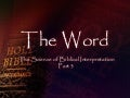 The Word - The Science of Biblical Intepretation - Part 3