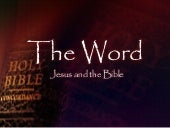 The Word - Jesus Christ And The Bible