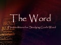 The Word - Preconditons For Studying The Bible