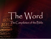 Theword thecompilationofthebible-09...