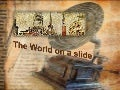 The World on a Slide