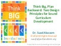 Think Big, Plan Backward: Two Design Principles for Sound Curriculum Development