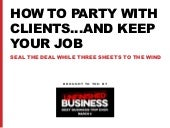 How To Party With Clients...And Keep Your Job