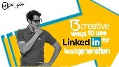 13 Ways to Use LinkedIn For Lead Gen