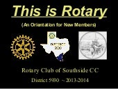 This is Rotary -  Club Orientation ...
