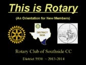This is rotary  club orientation 2013to2014_9 oct 2013 update
