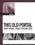 This Old Portal -- Good Bones, Great Possibilities