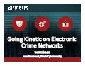THOTCON 0x6: Going Kinetic on Electronic Crime Networks