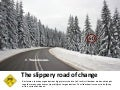 The slippery road of change