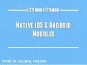 Extending Titanium with native iOS and Android modules