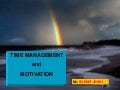 Time Management  &  Motivation