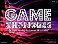 Gamechangers ... are you ready to change the world?