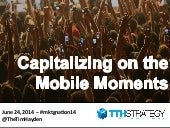 How to Capitalize on the Mobile Moment
