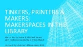 Tinkers, Printers, & Makers: Makerspaces in the Library (November 2015)