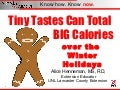 Tiny Tastes Can Total BIG CALORIES over Winter Holidays