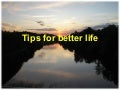 Tips For Better Life