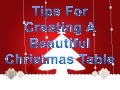 Tips For Creating A Beautiful Christmas Table