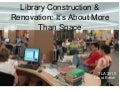 Library Construction and Renovation:  It's About More Than Space
