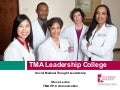 TMA Leadership College: Social Media and Thought Leadership for Physicians - 2011