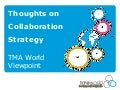 TMA World Viewpoint 12: Thoughts on Collaboration Strategy