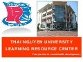 Introduction of Thai Nguyen University Learning Resource Center