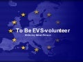 To be an EVS-volunteer