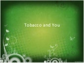 Tobacco And You
