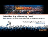 To Build Or Buy A Marketing Cloud By Travis Wright