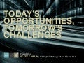 Today's Opportunities, Tomorrow's Challenges