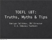 TOEFL iBT: Truths, Myths & Tips