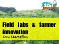 Field labs & farmer innovation