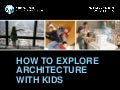 [Preservation Tips & Tools] How to Explore Architecture with Kids