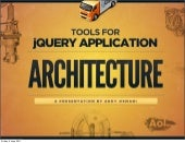Tools For jQuery Application Archit...