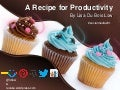 A Recipe for Productivity