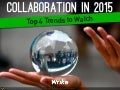 Top 4 Collaboration Trends in 2015