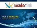 Top 5 Reasons to Choose ResellerClub