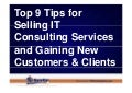 Top 9 Tips for Selling IT Consulting Services and Gaining New Clients