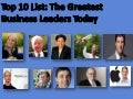 Top 10 List of greatest business leader today