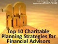 Top 10 charitable planning strategies for financial advisors