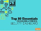 Top 10 Essentials for Building a Powerful Security Dashboard