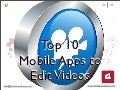 Top 10 Mobile Apps to Edit Videos