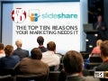The Top 10 Reasons Your Marketing Needs Slideshare