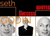 Top 10 Seth Godin Quotes To Motivate You To Quit Your Job And Start Your Business Today