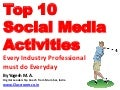 Top 10 Social Media Activities Every Industry Professional must do Everyday