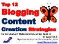 Top 12 Blogging Content Creation Strategies for Every Industry Professional to Leverage Blogging