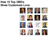 How 15 Top CMOs Show Customers Love