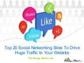 Top 20 Social Networking Sites To Drive Huge Traffic to Your Website